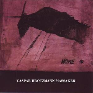 Caspar Brotzmann Massaker - Home