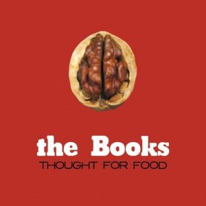 The Books - Thought For Food
