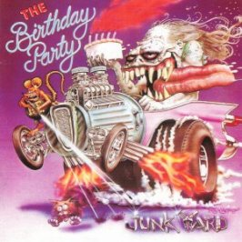 1340222282_the_birthday_party_-_1982_junkyard